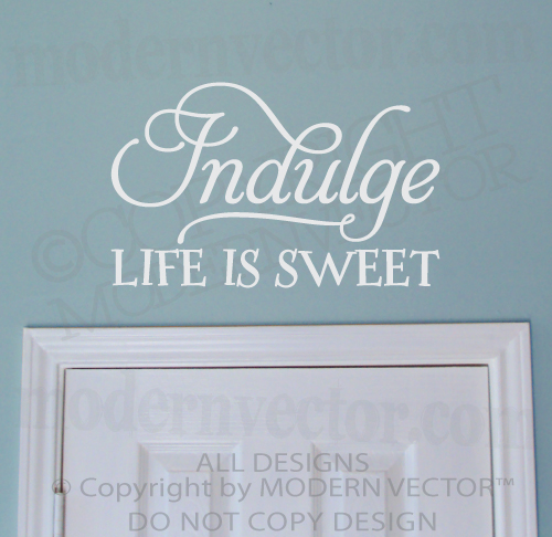 Indulge Life Is Sweet Quote Vinyl Wall Decal Kitchen Breakfast ...