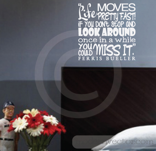 Ferris Bueller Quote: FERRIS BUELLER Movie Quote Vinyl Wall Decal LIFE MOVES